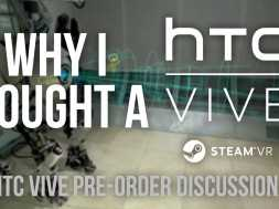 HTC Vive Pre-Orders – Why I Bought a HTC Vive
