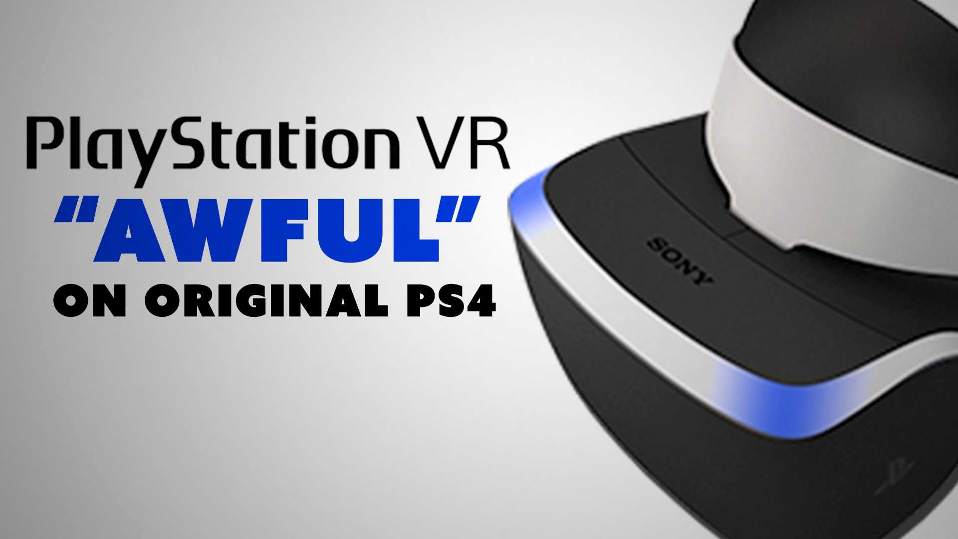 "PSVR ""Awful"" On Original PS4? – The Know"